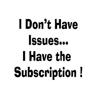 dont have issues have subscription bk funny