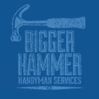 Bigger Hammer Handyman Services