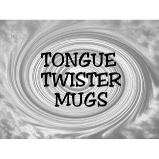 Tongue Twister Mugs