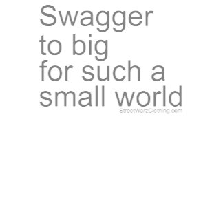 SWAGGER TO BIG HIP HOP t shirt