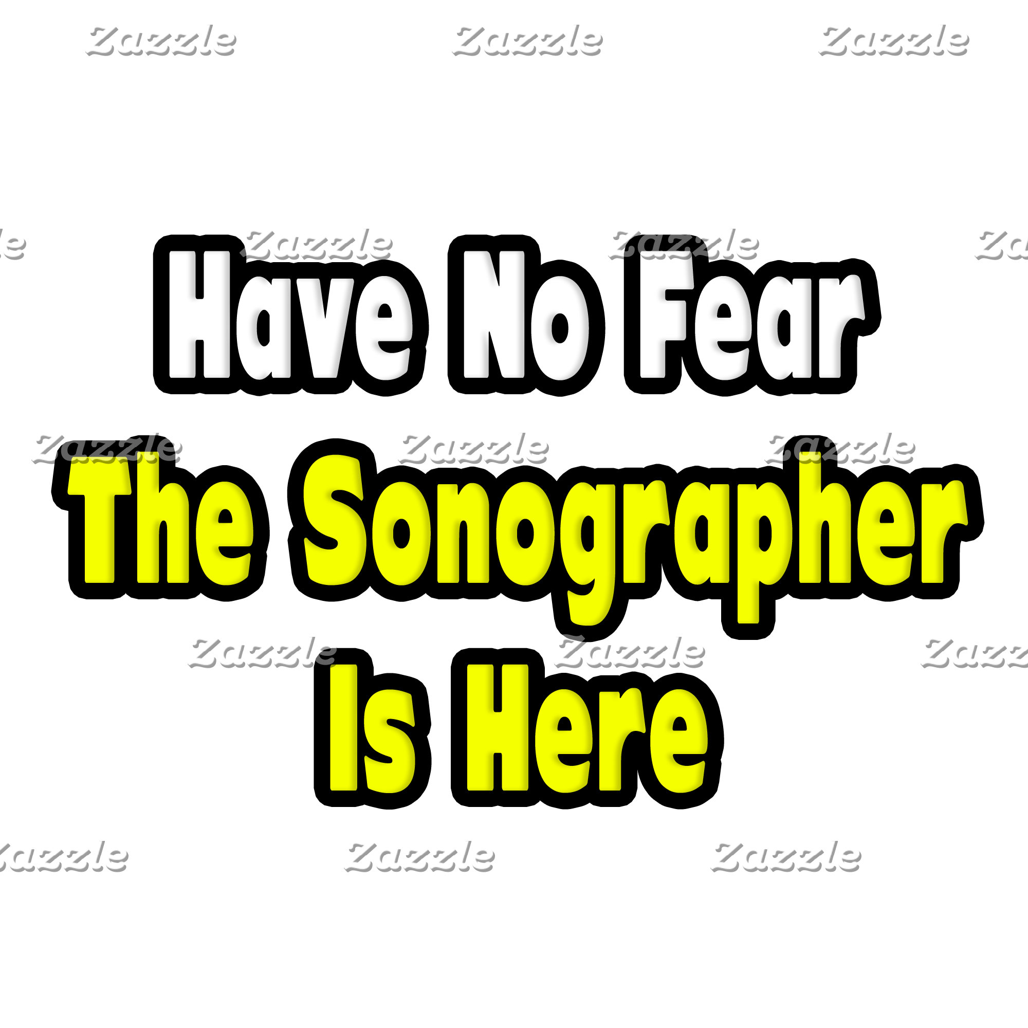 No Fear, The Sonographer Is Here