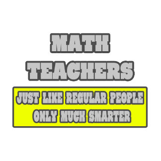 Math Teachers...Much Smarter