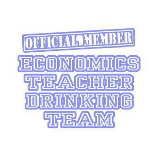 Economics Teacher Drinking Team