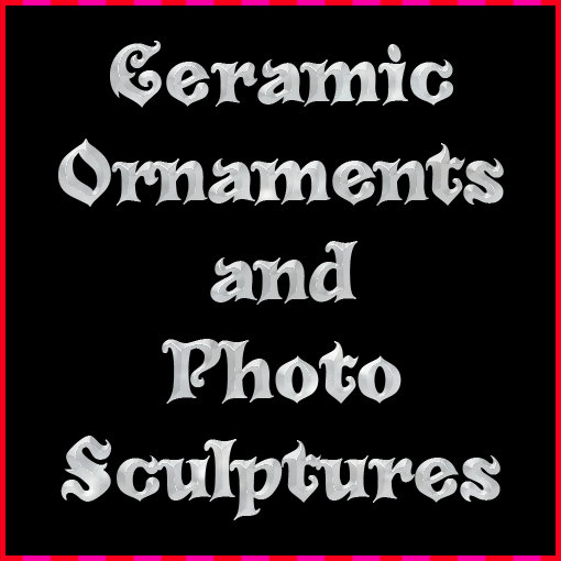 Ornaments and Photo Sculptures