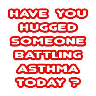Hugged Someone Battling Asthma Today