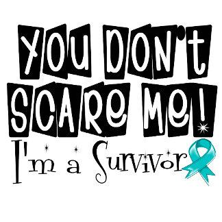 Ovarian Cancer Survivor You Don't Scare Me