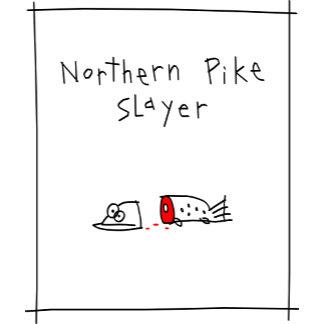 Northern Pike Slayer