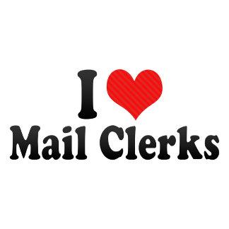 I Love Mail Clerks