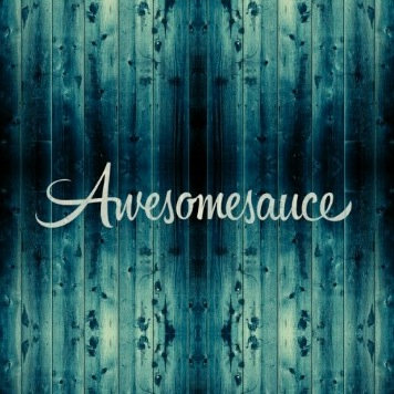 Awesomesauce