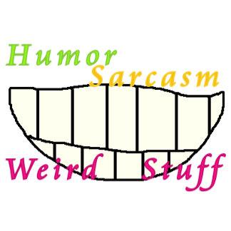 HUMOR / Sarcasm / Irony / Weird stuff