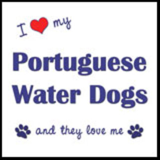 I Love My Portuguese Water Dogs (Multiple Dogs)