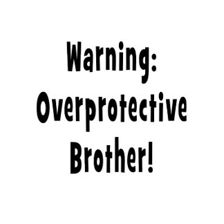 warning overprotective brother black