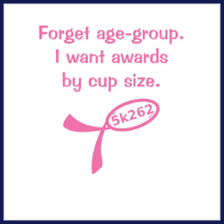 Forget age-group. I want awards by cup size.