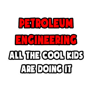 Funny Petroleum Engineer Shirts and Gifts