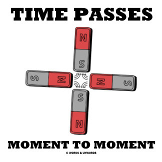 Time Passes Moment To Moment