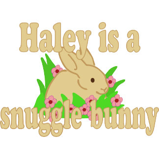 Haley is a Snuggle Bunny