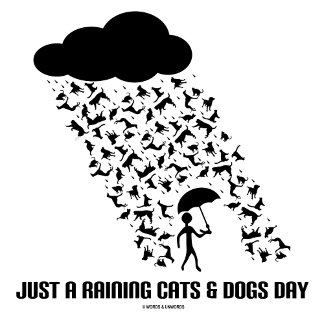 Just A Raining Cats & Dogs Day
