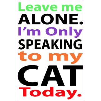 Only Speaking With My Cat Today #2