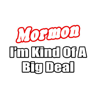 Mormon...Big Deal