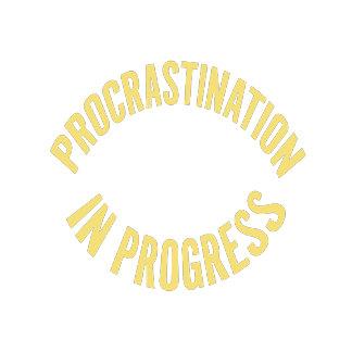 Procrastination in Progress Sign