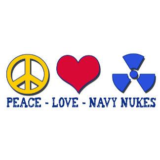Peace Love Navy Nukes