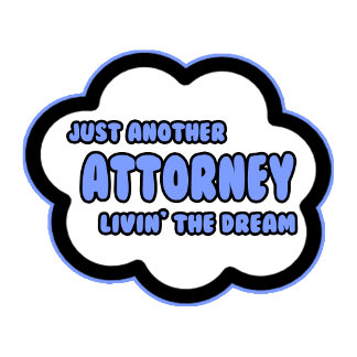 Attorney .. Livin' The Dream