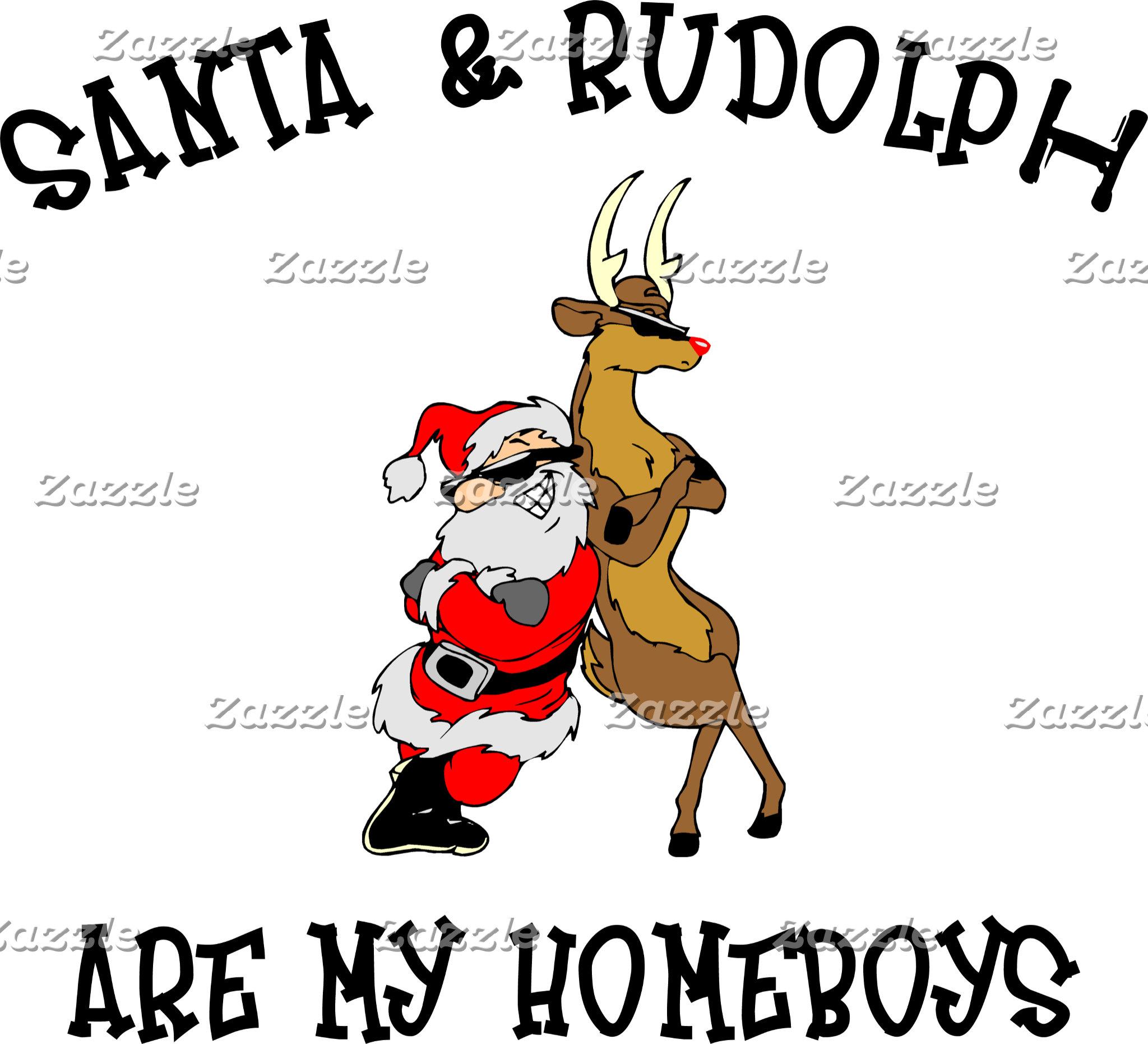 Santa & Rudolph Are My Homeboys Sweatshirt Tees