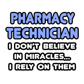 Miracles and Pharmacy Technicians