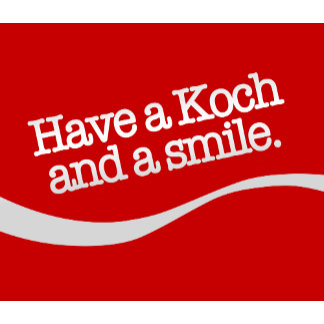 Have a Koch & a Smile