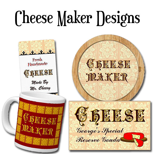 Cheese Maker Custom Designs