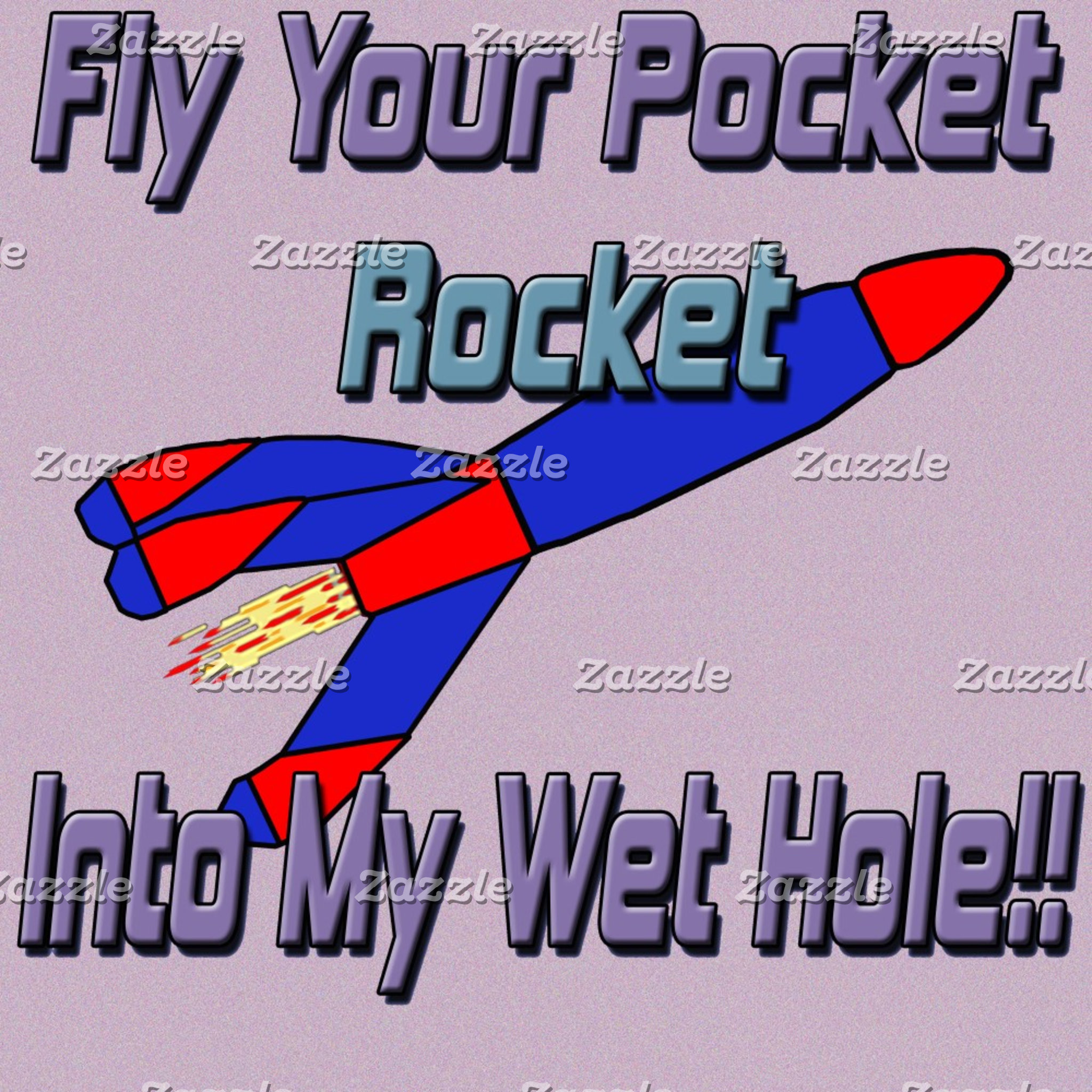Fly Your Pocket Rocket