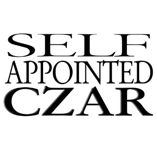 Self Appointed Czar