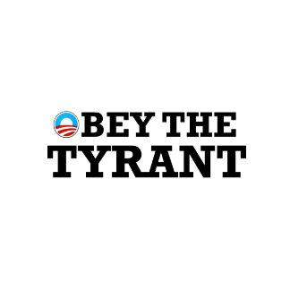 Tyrant Obama,anti Obama bumper stickers