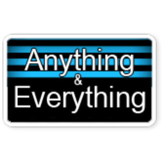Anything and Everything...