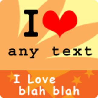 I Love blah blah