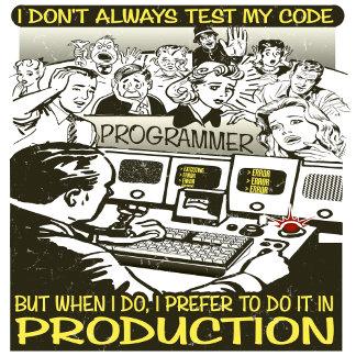 Programmer I don't always test my code