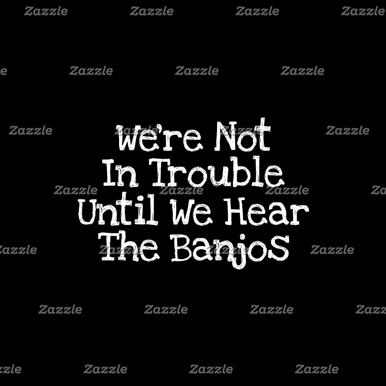 Banjos Mean Trouble