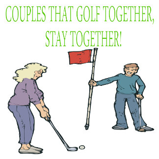Couples That Golf Together Stay Together