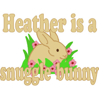 Heather is a Snuggle Bunny