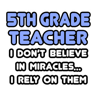 Miracles and 5th Grade Teachers