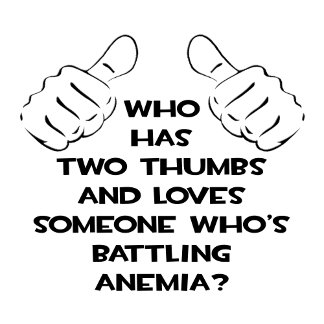Two Thumbs and Loves Someone Battling Anemia