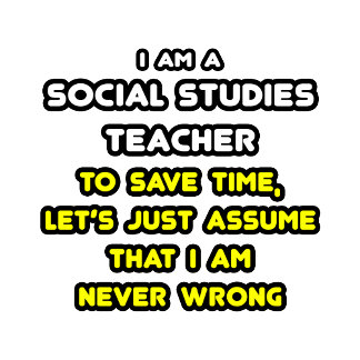 Funny Social Studies Teacher T-Shirts and Gifts