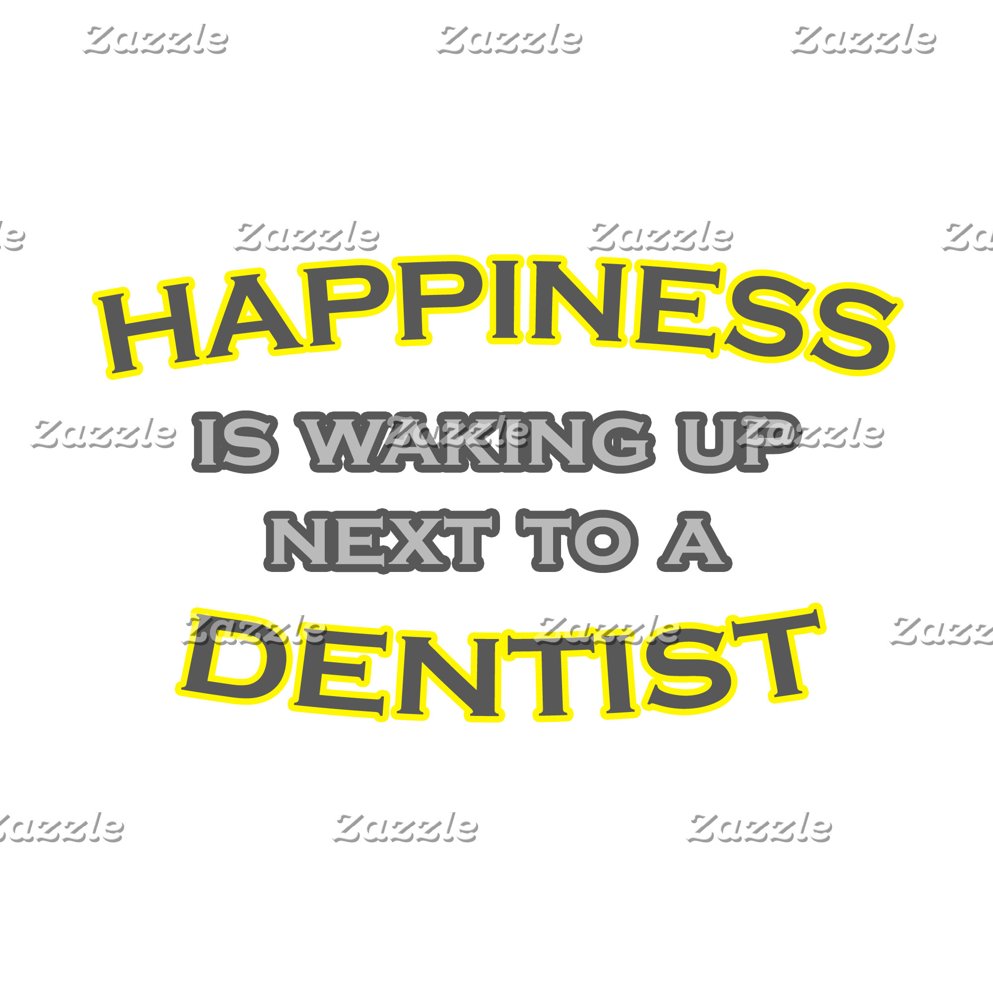 Happiness Is Waking Up Next To a Dentist
