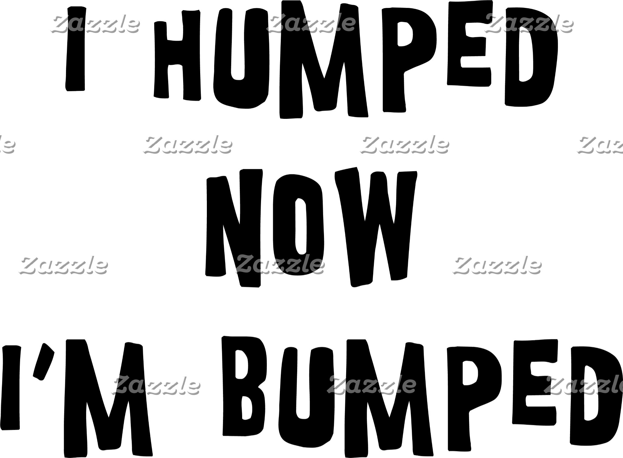 I Humped Now I'm Bumped Maternity T-Shirts Gifts