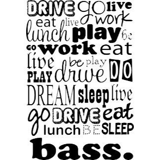 Eat Sleep Bass T Shirts and Mugs