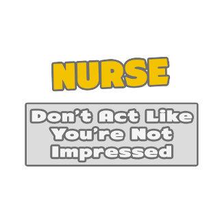 Nurse .. You're Impressed