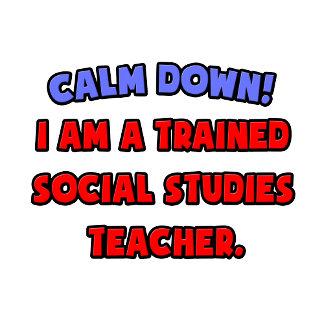 Calm Down .. Trained Social Studies Teacher