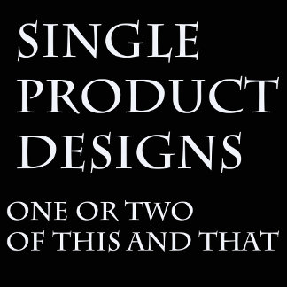 Single Product Designs
