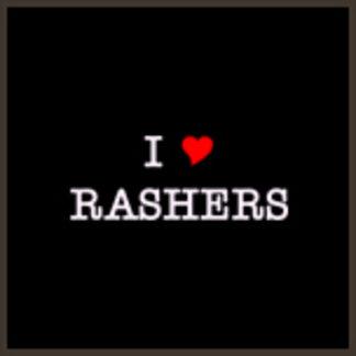 I Love Rashers