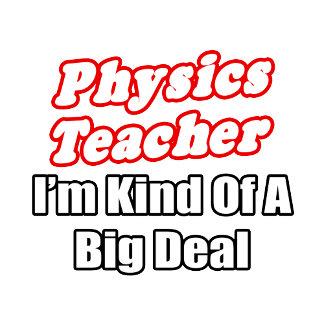 Physics Teacher...Kind of a Big Deal